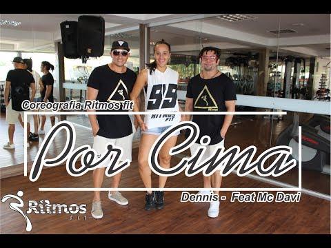 Dennis - Por Cima Feat. Mc Davi - Coreografia - Ritmos fit