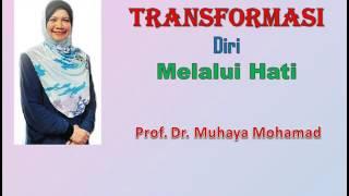 Prof. Dr. Muhaya - Transformasi Diri Melalui Hati