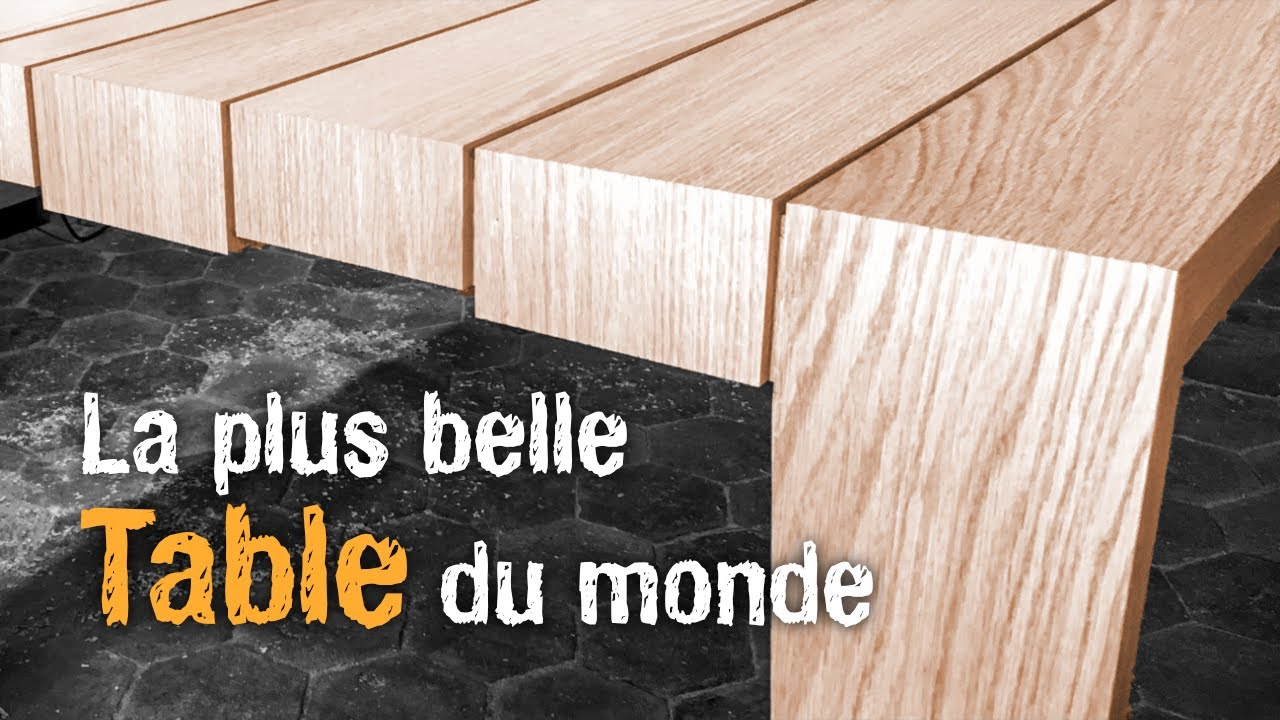 Fabriquer La Plus Belle Table Du Monde En Bois Massif Youtube