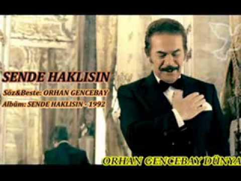 ORHAN GENCEBAY | SEN DE HAKLISIN