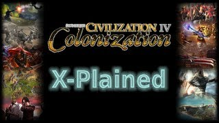 Gaming X-Plained - Civilization IV (The Authentic) Colonization (an educational Let