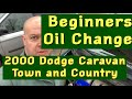 Oil Change 2000 Dodge Caravan & Chrysler Town And Country