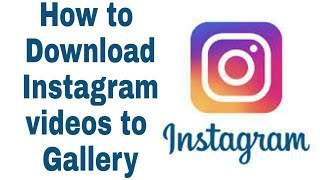 How to download Instagram videos to gallery !!!!!! 2017 istagram tricks...