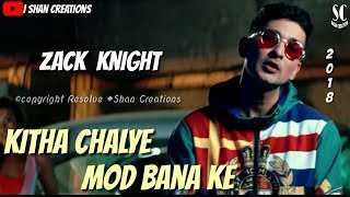 Zack Knight Thumka - New WhatsApp status - Kithe Chalye Mod Bana Ke - Shan Creations.mp3