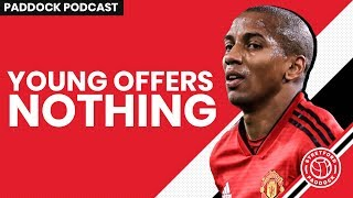 Young Offers Nothing!   Manchester United Transfers   Paddock Podcast