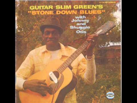 Guitar Slim Green with Johnny & Shuggie Otis - Stone Down Blues