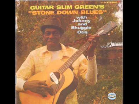 Guitar Slim Green with Johnny & Shuggie Otis - Stone Down Blues