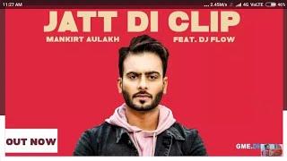 JATT DI CLIP - MANKIRT AULAKH ( FULL SONG) DJ FLOW | SINGGA | Latest punjabi song 2017