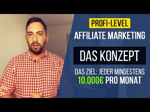 10.000€ pro Monat mit Affiliate Marketing - PROFI-LEVEL / KONZEPT