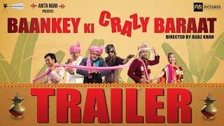 Baankey Ki Crazy Baraat - Official Trailer
