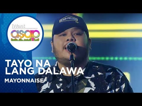 Mayonnaise - Tayo Na Lang Dalawa | iWant ASAP Highlights