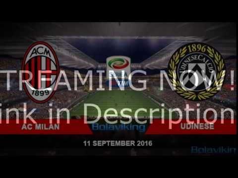 AC Milan Vs Udinese 11/09/2016 Live Streaming