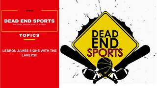 Reaction: Lebron James Sign with the Lakers! (ft. @TheManuelBrown)   Dead End Sports (07-01-2018)