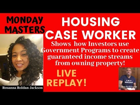 Housing Case Worker Shows How Investors Use Government Programs To Guarantee Rental Income!