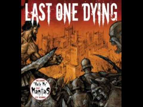Last One Dying - Far Away
