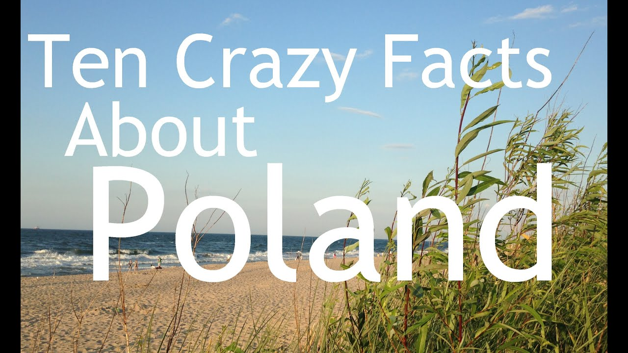 Ten Crazy Facts About Poland - YouTube