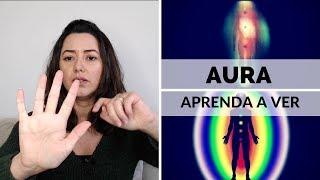 Como ver a aura? Tem jeito? Compartilho com vocês nesse vídeo, 4 té...