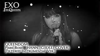 Park Bom Hann Instrumental Ver Feat Cheetah Queendom G I Dle Cover