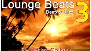 Lounge Beats 3 by DJ André Collyer / Deep & Jazz