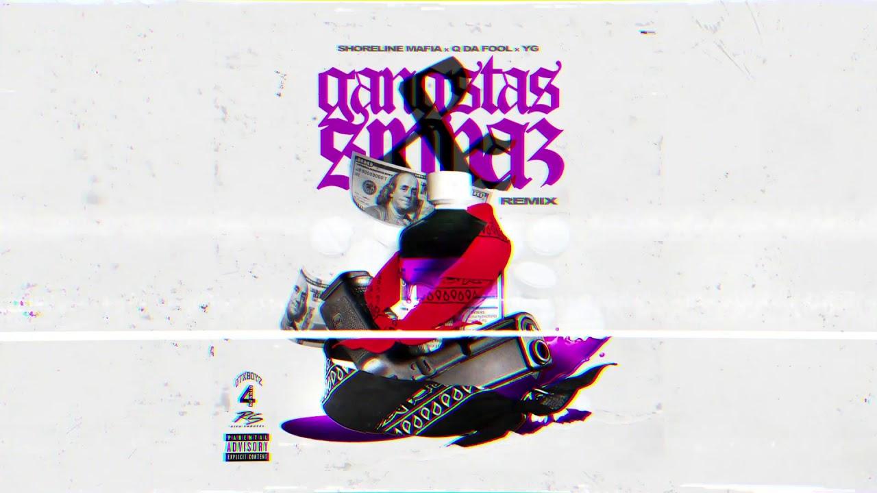 Shoreline Mafia - Gangstas & Sippas (feat. Q Da Fool & YG) [Remix] [Official Audio]