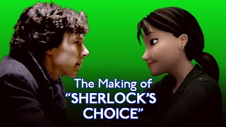 "Making of ""Sherlock\'s Choice\"""