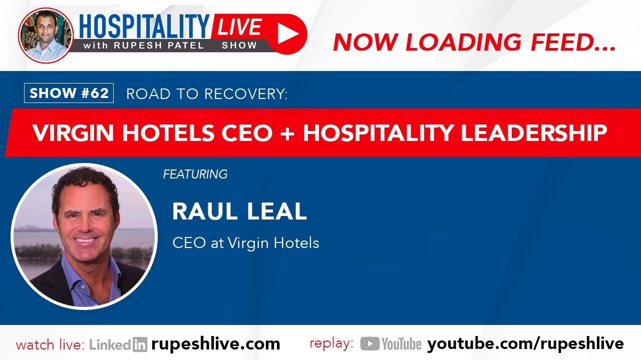 Virgin Hotels CEO, Raul Leal Talks Hospitality Leadership