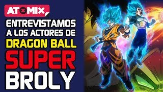 Dragon Ball Super: Broly – ¡Entrevistamos a sus actores!