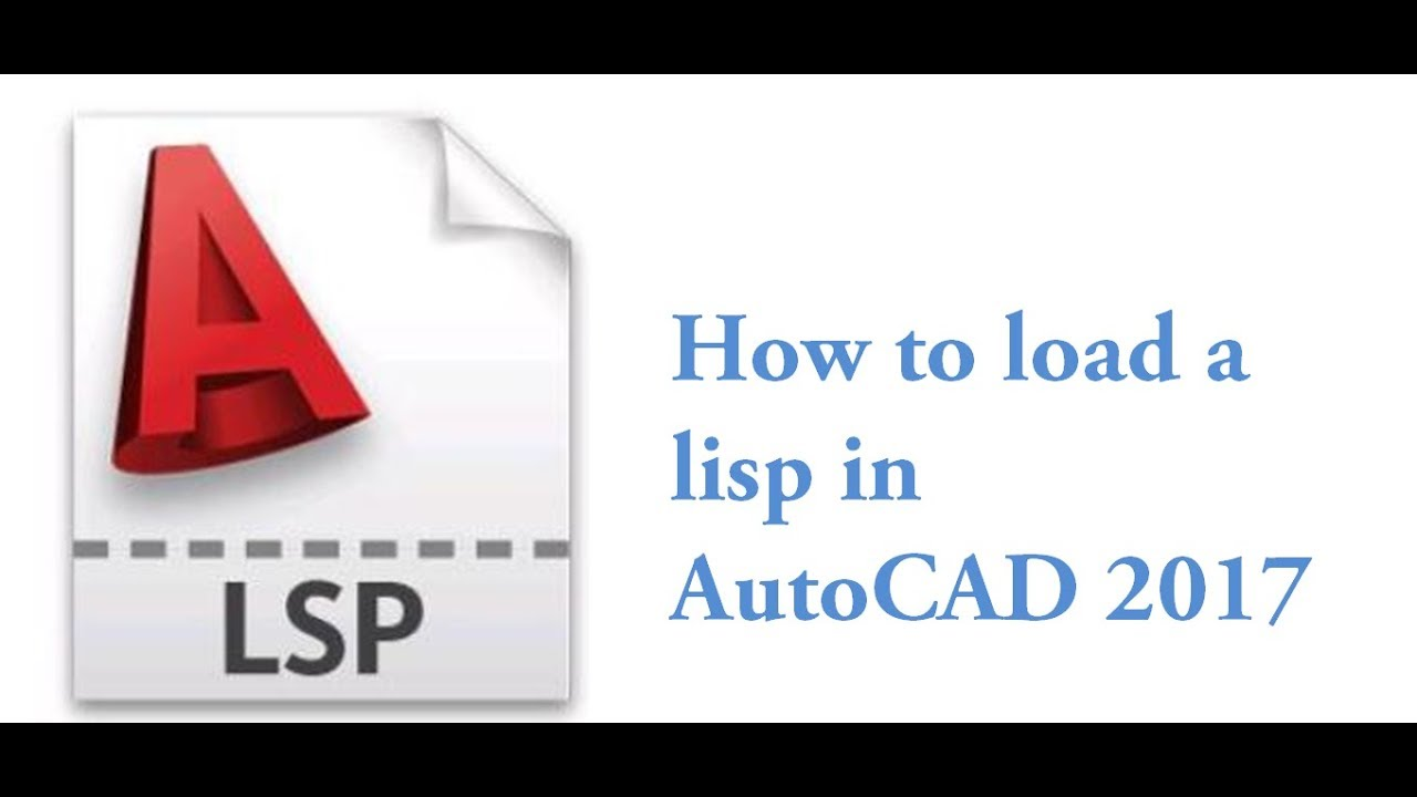 How to load a lisp in AutoCAD 2017