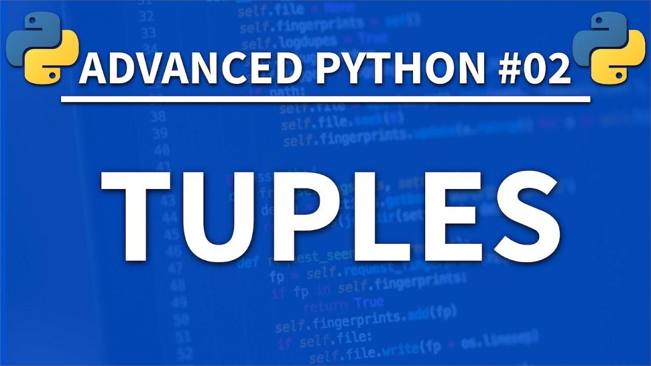 Python Advanced Tutorial - Tuples in Python