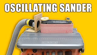 Oscillating Sander / Spindle Sander Upgrades and Tips