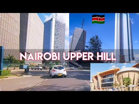 Driving around Upper Hill Nairobi-Kenya//The Skyscrapers city in Kenya