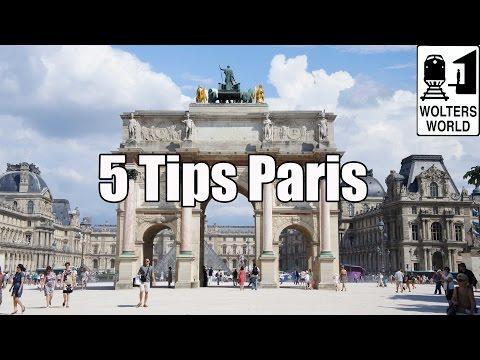 Visit Paris - 5 Essential Tips for Visiting Paris, France