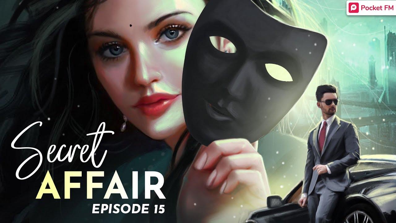 Download Secret Affair   Ep 15   बदले एहसास   Pocket FM   True Hindi Love Story