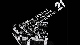 Trisomie 21 Official - La Fête Triste - original version