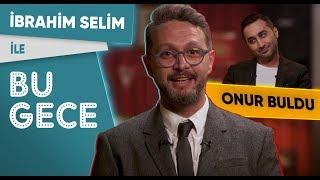İbrahim Selim ile Bu Gece 4. Bölüm: Onur Buldu, Beşiktaş, Netflix, Şiddet, Kitap, Kanye West, Trump