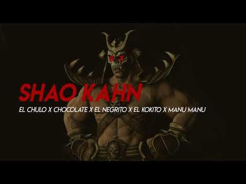 El Chulo x Chocolate x El Negrito x El Kokito x Manu Manu - Shao Kahn
