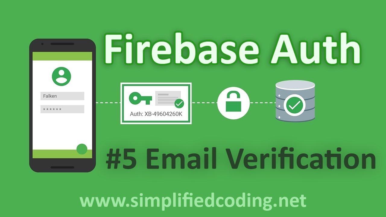 #5 Firebase Authentication Tutorial - Email Verification
