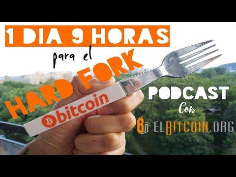 1 Día 09 Horas Para el Hard Fork - Podcast con ElBitcoin.org - Historia y Futuro de Bitcoin