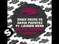 Erick Decks vs. David Puentez ft Lauren Neko - In My Mouth (Original)