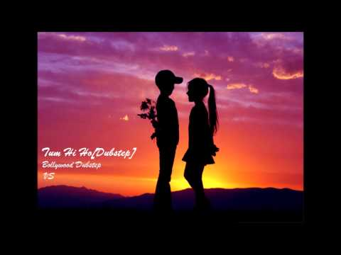 VS -Tum Hi Ho[Dubstep Remix] | Bollywood Dubtep