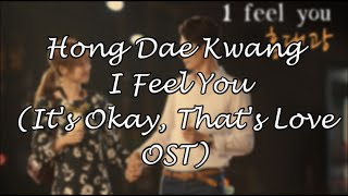 [Han/Rom/Eng] Hong Dae Kwang - I Feel You (It