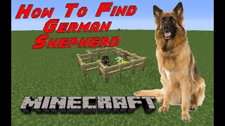 How to find German Shepherd in minecraft