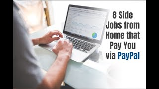 8 Side Jobs from Home that Pay You via PayPal
