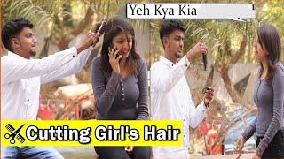 Cutting Girls Hair Prank | Pranks In India | Indian Pranks