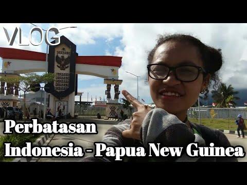 Vlog - Perbatasan Republik Indonesia-Papua New Guinea Provinsi Papua