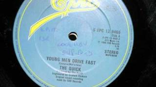 THE QUICK - YOUNG MEN DRIVE FAST