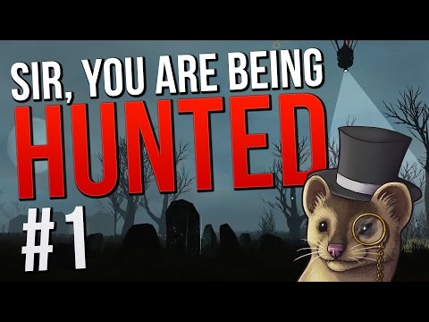 Sir, You are Being Hunted - Episode 1 - GETTING HUNTED ★ Let's Play Sir You Are Being Hunted