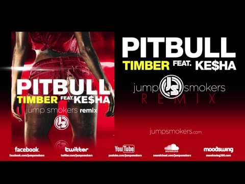 "Pitbull ft. Ke$ha ""Timber"" - Jump Smokers Remix"