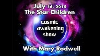 Cosmic Awakening Show - Mary Rodwell - The Star Children