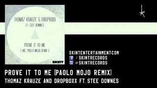 Thomaz Krauze & Dropboxx Ft. Stee Downes - Prove It To Me (Paolo Mojo Remix)